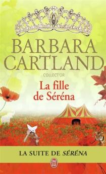 La fille de Séréna - BarbaraCartland