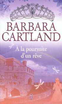 A la poursuite d'un rêve - Barbara Cartland