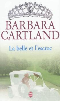 La belle et l'escroc - BarbaraCartland