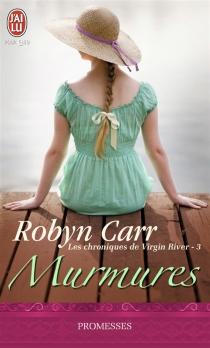 Les chroniques de Virgin River - RobynCarr