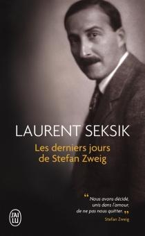 Les derniers jours de Stefan Zweig - LaurentSeksik