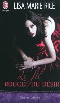 Le fil rouge du désir - Lisa MarieRice