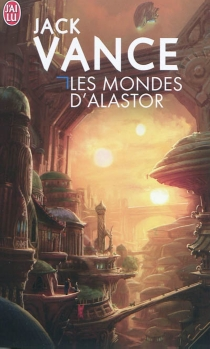 Les mondes d'Alastor - JackVance