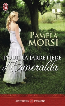 Pour la jarretière d'Esmeralda - PamelaMorsi