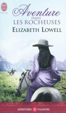 Aventure dans les Rocheuses - ElizabethLowell