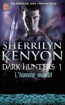 Dark hunters| Le cercle des immortels - Sherrilyn Kenyon