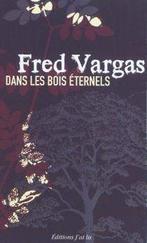 Dans les bois éternels - FredVargas