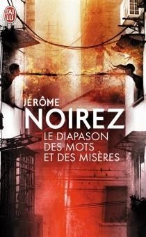Le diapason des mots et des misères - JérômeNoirez