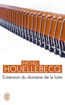 Extension du domaine de la lutte - MichelHouellebecq