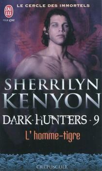 Dark hunters| Le cercle des immortels - SherrilynKenyon