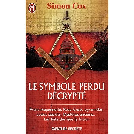 le symbole perdu d crypt franc ma onnerie rose croix pyramides codes secrets myst res. Black Bedroom Furniture Sets. Home Design Ideas