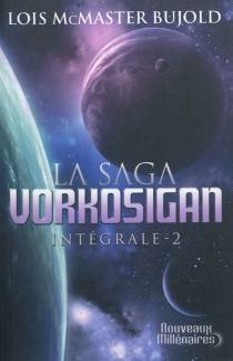 La saga Vorkosigan : intégrale | Volume 2 - Lois McMasterBujold