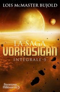 La saga Vorkosigan : intégrale | Volume 5 - Lois McMasterBujold