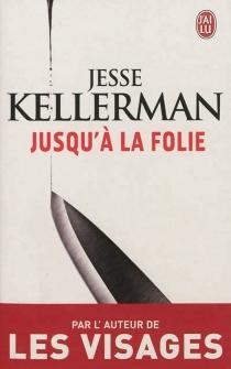 Jusqu'à la folie - JesseKellerman