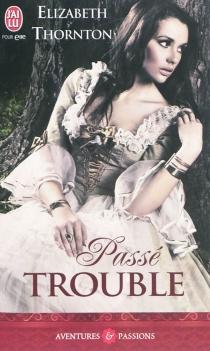 Passé trouble - ElizabethThornton