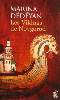 Les Vikings de Novgorod - MarinaDédéyan