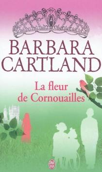 La fleur de Cornouailles - BarbaraCartland