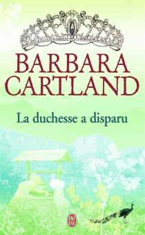 La duchesse a disparu - Barbara Cartland