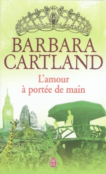 L'amour à portée de main - BarbaraCartland