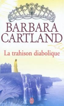 La trahison diabolique - BarbaraCartland