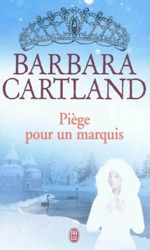 Piège pour un marquis - BarbaraCartland