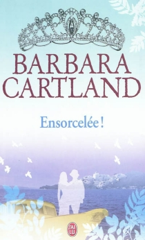 Ensorcelée ! - Barbara Cartland