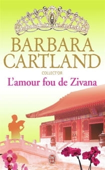 L'amour fou de Zivana - BarbaraCartland