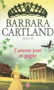 L'amour joue et gagne - BarbaraCartland