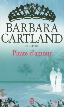 Pirate d'amour - Barbara Cartland