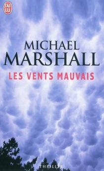 Les vents mauvais - MichaelMarshall
