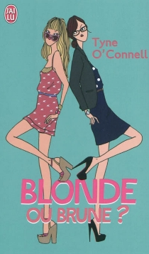 Blonde ou brune ? - Tyne O'Connell