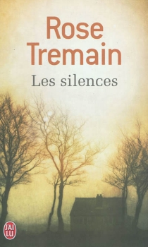 Les silences - Rose Tremain