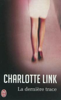 La dernière trace - CharlotteLink