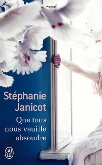Que tous nous veuille absoudre - StéphanieJanicot