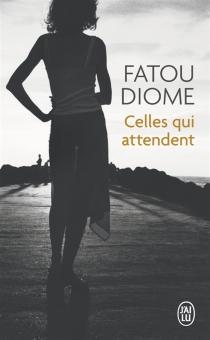 Celles qui attendent - FatouDiome