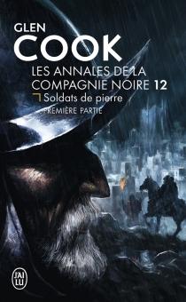 Les annales de la Compagnie noire| Soldats de pierre - GlenCook