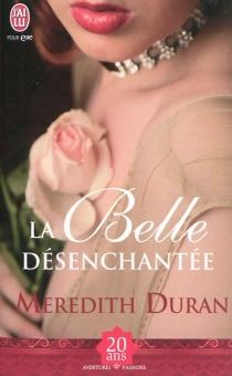 La belle désenchantée - MeredithDuran