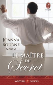 Le maître du secret - JoannaBourne