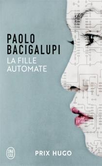 La fille automate - PaoloBacigalupi