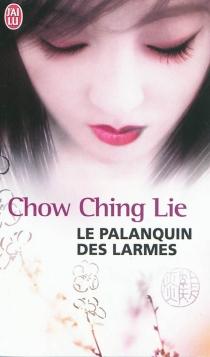 Le palanquin des larmes - Ching LieChow