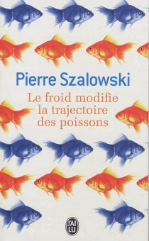 Le froid modifie la trajectoire des poissons - PierreSzalowski
