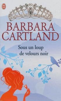 Sous un loup de velours noir - BarbaraCartland