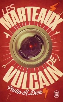 Les marteaux de Vulcain - Philip KindredDick