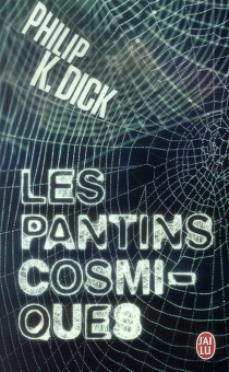 Les pantins cosmiques - Philip Kindred Dick