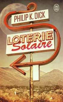 Loterie solaire - Philip KindredDick