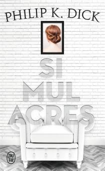 Simulacres - Philip KindredDick