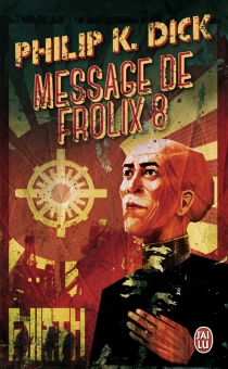 Message de Frolix 8 - Philip Kindred Dick