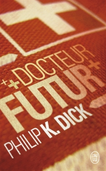 Docteur Futur - Philip Kindred Dick