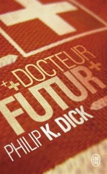Docteur Futur - Philip KindredDick