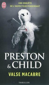 Valse macabre : une enquête de l'inspecteur Pendergast - LincolnChild